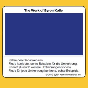 The Work of Byron Katie   Seminare   Workshops   Ausbildung