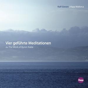 Vier geführte Meditationen The Work